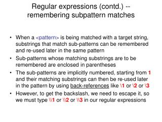 Regular expressions (contd.) -- remembering subpattern matches