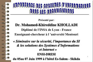 Présenté par: Dr. Mohamed-Khireddine KHOLLADI Diplômé de l'INSA de Lyon - France