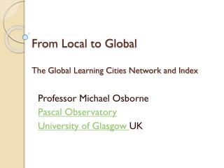 From Local to Global The Global Learning Cities Network and Index