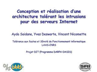 Conception et réalisation d'une architecture tolérant les intrusions pour des serveurs Internet