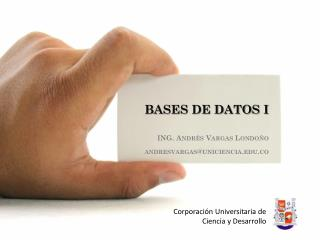 BASES DE DATOS I  ING. Andrés Vargas Londoño andresvargas@uniciencia.co