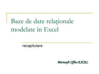 Baze de date rela ţionale modelate în Excel