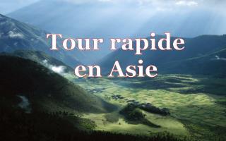 Tour  rapide en  Asie