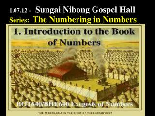 1.07.12 -    Sungai  Nibong  Gospel Hall Series:   The Numbering in Numbers