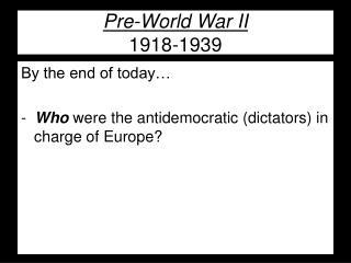 Pre-World War II 1918-1939
