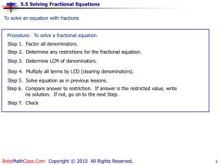 To solve an equation with fractions