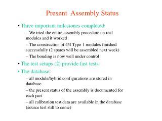 Present  Assembly Status