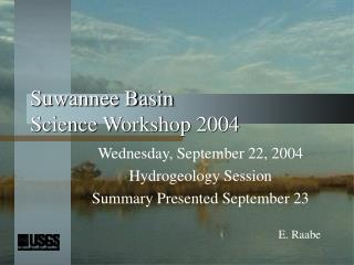 Suwannee Basin  Science Workshop 2004