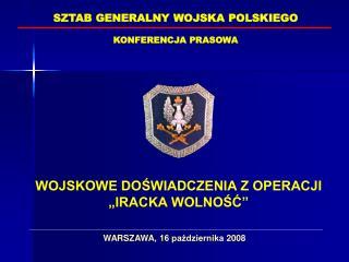 SZTAB GENERALNY WOJSKA POLSKIEGO KONFERENCJA PRASOWA
