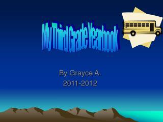 By Grayce A. 2011-2012