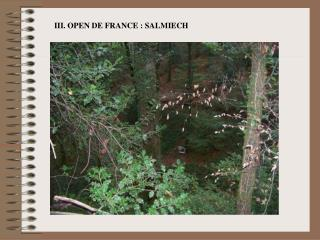 III. OPEN DE FRANCE : SALMIECH