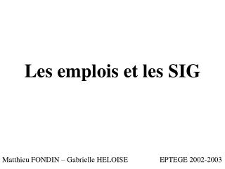Les emplois et les SIG