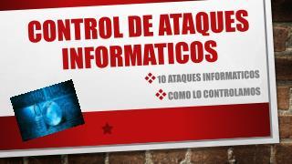 CONTROL DE ATAQUES INFORMATICOS