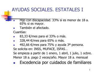 AYUDAS SOCIALES. ESTATALES I