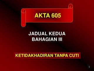 AKTA 605