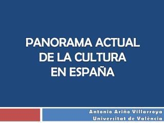 PANORAMA  ACTUAL DE  LA CULTURA  EN ESPA�A
