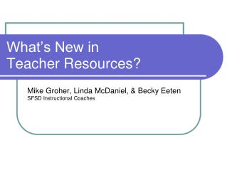 What's New in  Teacher Resources?
