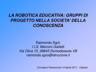 LA ROBOTICA EDUCATIVA: GRUPPI DI PROGETTO NELLA SOCIETA' DELLA CONOSCENZA
