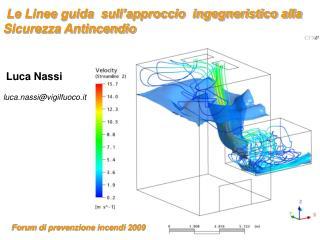 Le Linee guida  sull'approccio  ingegneristico alla  Sicurezza Antincendio  Luca Nassi