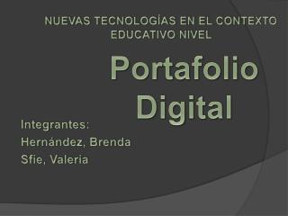 Integrantes:  Hernández, Brenda Sfie, Valeria