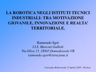 Raimondo Sgrò I.I.S. Marconi Galletti  Via Oliva 15, 28845 Domodossola VB