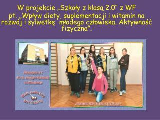 """W projekcie """"Szkoły z klasą 2.0'' z WF"""