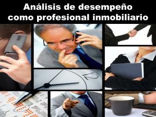 Análisis de desempeño como profesional inmobiliario