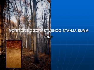 MONITORING  ZDRASTVENOG STANJA  ŠUM A ICPF