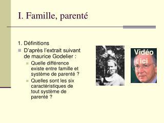 I. Famille, parenté
