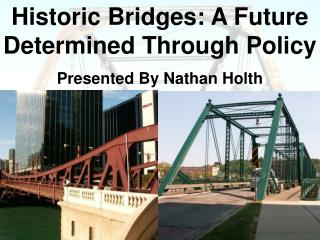Historic Bridges: A Future Determined Through Policy
