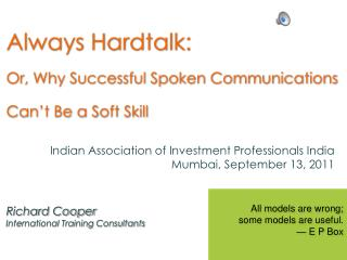 Always Hardtalk: Or, Why Successful Spoken Communications Can't Be a Soft Skill