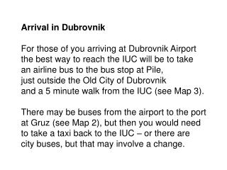 Arrival in Dubrovnik For those of you arriving at Dubrovnik Airport