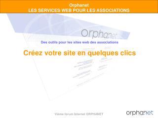 Orphanet  LES SERVICES WEB POUR LES ASSOCIATIONS