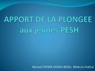 APPORT DE LA PLONGEE           aux jeunes PESH