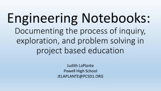 Documenting  the process of inquiry, exploration, and problem solving in  project  based education