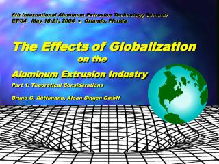 The Effects of Globalization      			on the  Aluminum Extrusion Industry
