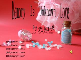 Memory  Is  Unknown  Love
