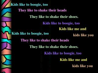 Kids like to boogie, too