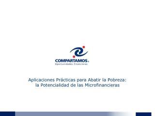Aplicaciones Prácticas para Abatir la Pobreza:  la Potencialidad de las Microfinancieras