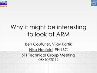 Why it might be interesting to look at ARM
