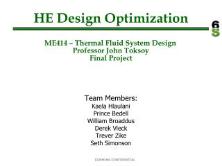 HE Design Optimization ME414 – Thermal Fluid System Design	 Professor John Toksoy Final Project