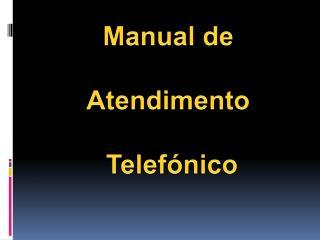 Manual de  Atendimento  Telef�nico