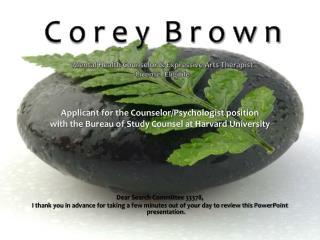C o r e y  B r o w n Mental Health Counselor & Expressive Arts Therapist License  Eligible