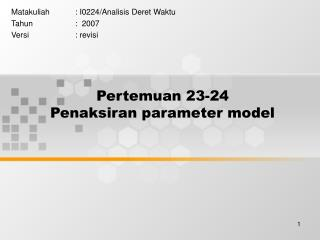 Pertemuan 23-24 Penaksiran parameter model
