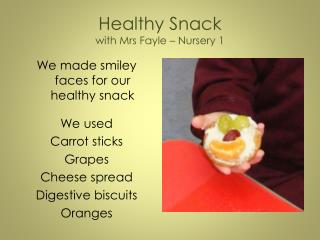 Healthy Snack with Mrs Fayle – Nursery 1