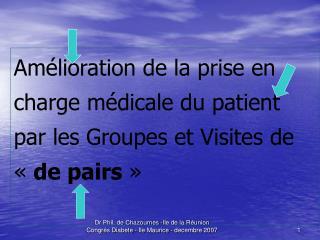 Amélioration de la prise en    charge médicale du patient par les Groupes et Visites de