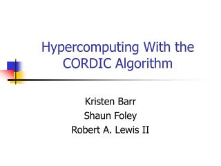 Hypercomputing With the CORDIC Algorithm