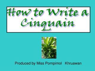Produced by Miss Pornpimol   Khruawan