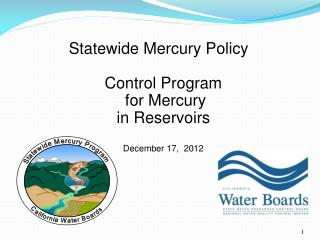 Statewide Mercury Policy Control Program  for Mercury  in Reservoirs December 17,  2012