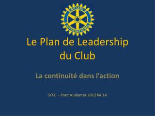 Le Plan de Leadership  du Club